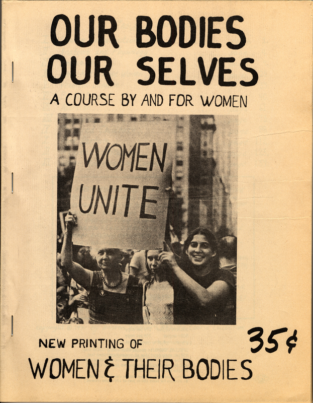Cover of an early edition of the publication Our Bodies Our Selves: A Course by and for Women; cover is black and white on yellowing paper, with a photograph of two women holding up a sign that says WOMEN UNITE
